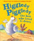 Image for Higgledy Piggledy the hen who loved to dance