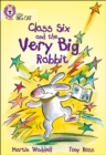 Image for Class Six and the Very Big Rabbit : Band 10/White