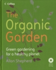 Image for The organic garden  : green gardening for a healthy planet