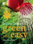 Image for The organic garden, green and easy