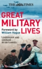 Image for Great military lives: a century in obituaries