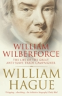 Image for William Wilberforce: the life of the great anti-slave trade campaigner
