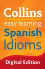 Image for Collins easy learning Spanish idioms.