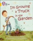 Image for I'm growing a truck in the garden  : poems