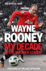 Image for Wayne Rooney  : my decade in the premier league