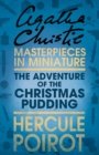Image for The adventure of the Christmas pudding: an Agatha Christie short story