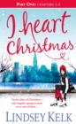 Image for I Heart Christmas (Part One: Chapters 1-5)