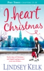 Image for I Heart Christmas (Part Three: Chapters 13-18)