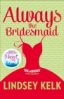 Image for Always the bridesmaid