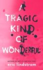 Image for A tragic kind of wonderful