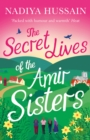 Image for The secret lives of the Amir sisters  : from Bake Off winner to bestselling novelist