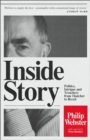 Image for Inside story  : politics, intrigue and treachery from Thatcher to Brexit
