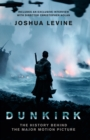 Image for Dunkirk  : the history behind the major motion picture