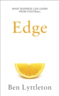 Image for Edge  : what businesses can learn from football's talent hothouse