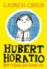 Image for Hubert Horatio - how to raise your grown-ups