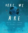 Image for Here we are  : notes for living on planet earth