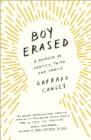 Image for Boy erased: a memoir of identity, faith, and family