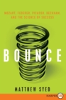 Image for Bounce : Mozart, Federer, Picasso, Beckham, and the Science of Success