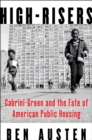Image for High-Risers: Cabrini-Green and the Fate of American Public Housing