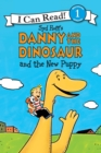 Image for Danny and the dinosaur and the new puppy