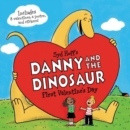 Image for Danny and the Dinosaur: First Valentine's Day