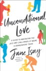 Image for Unconditional Love: A Guide to Navigating the Joys and Challenges of Being a Grandparent Today