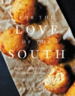 Image for For the Love of the South: Recipes and Stories from My Southern Kitchen