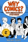 Image for Why comics?: from underground to everywhere