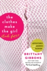 Image for Clothes Make the Girl (Look Fat)?: Adventures and Agonies in Fashion