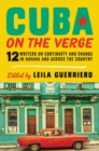 Image for Cuba on the Verge: 12 Writers on Continuity and Change in Havana and Across the Country