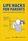 Image for Life Hacks for Parents: Practical Hints for Making Life with Kids Easier