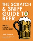 Image for Scratch & Sniff Guide to Beer: A Beer Lover's Companion