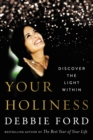 Image for Your Holiness: Discover the Light Within