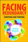 Image for Facing redundancy  : surviving and thriving
