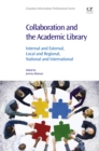 Image for Collaboration and the academic library: internal and external, local and regional, national and international