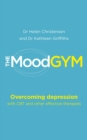 Image for The mood gym  : overcoming depression and anxiety with cognitive behaviour therapy