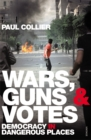 Image for Wars, guns and votes  : democracy in dangerous places