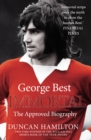 Image for Immortal  : the biography of George Best
