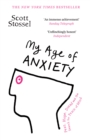 Image for My age of anxiety  : fear, hope, dread and the search for peace of mind