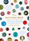 Image for The button box  : the story of women in the twentieth century told through the clothes they wore