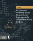 Image for Environment modeling-based requirements engineering for software intensive systems