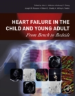 Image for Heart failure in the child and young adult: from bench to bedside