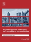 Image for A systems approach to managing the complexities of process industries