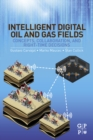 Image for Intelligent digital oil and gas fields: concepts, collaboration, and right-time decisions
