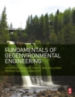 Image for Fundamentals of Geoenvironmental Engineering: Understanding Soil, Water, and Pollutant Interaction and Transport