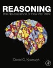 Image for Reasoning: the neuroscience of how we think