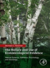 Image for The nature and use of ecotoxicological evidence: natural science, statistics, psychology, and sociology