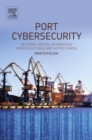 Image for Port Cybersecurity: Securing Critical Information Infrastructures and Supply Chains