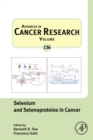 Image for Selenium and Selenoproteins in Cancer : Volume 136