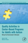 Image for Quality Activities in Center-Based Programs for Adults with Autism: Moving from Nonmeaningful to Meaningful